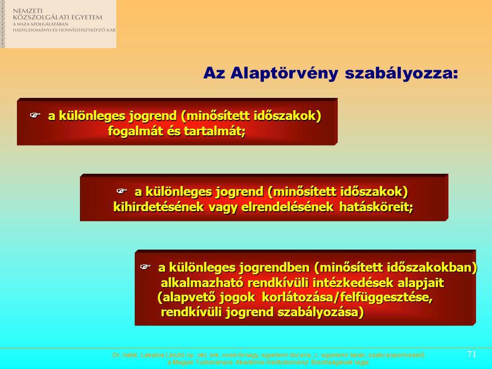  a különleges jogrend (minősített időszakok) fogalmát és tartalmát;
