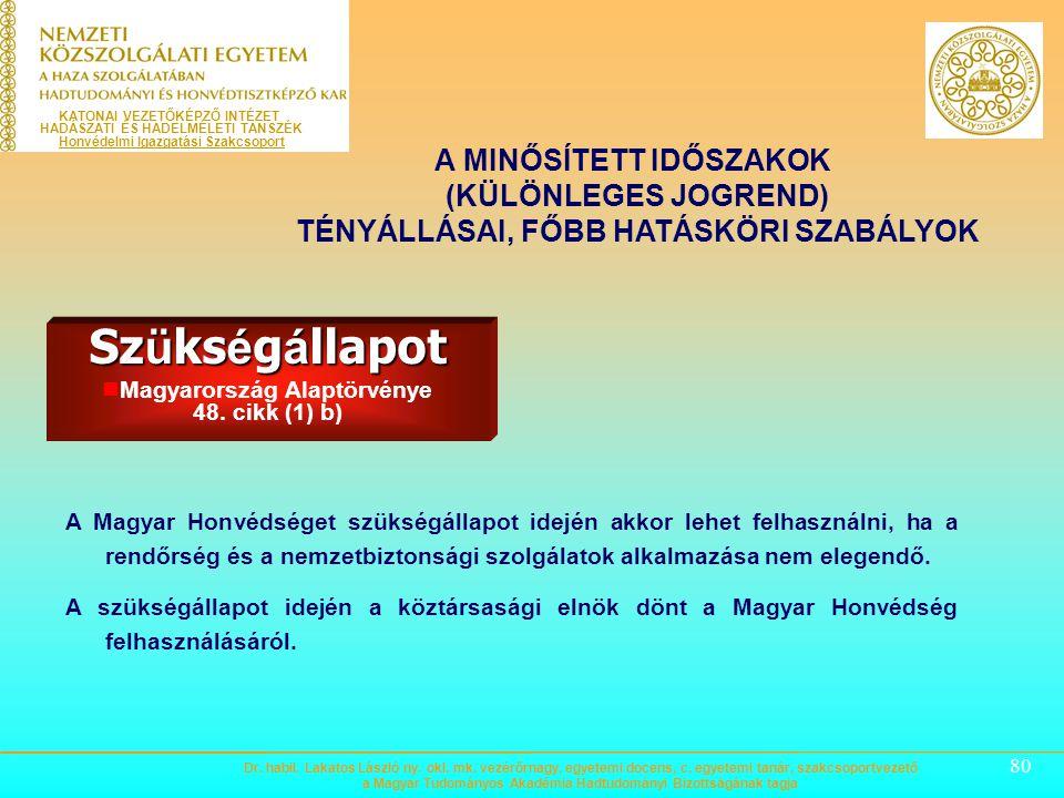 Magyarország Alaptörvénye 48. cikk (1) b)