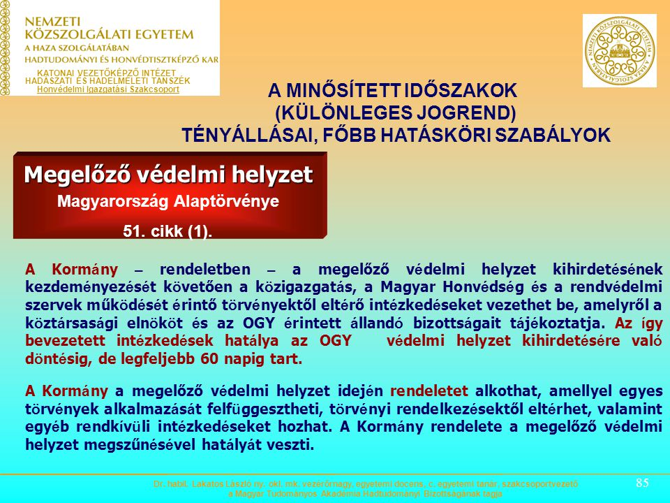 Megelőző védelmi helyzet Magyarország Alaptörvénye 51. cikk (1).