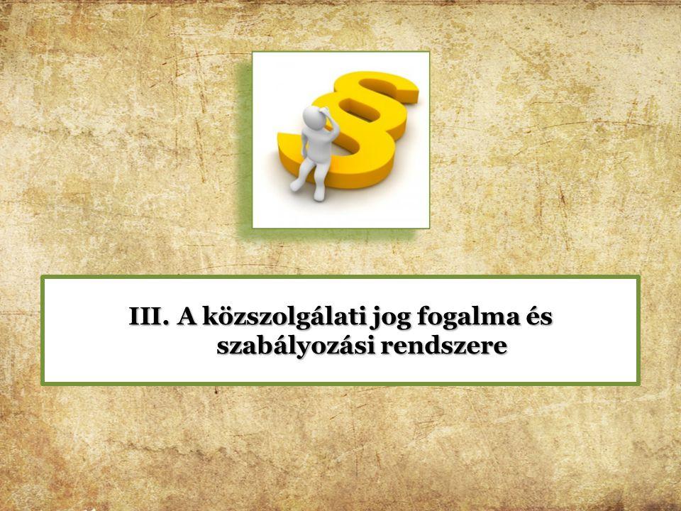 A közszolgálati jog fogalma és szabályozási rendszere
