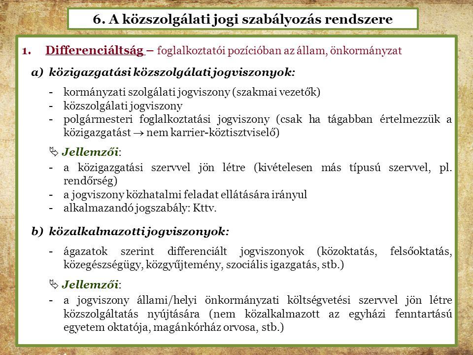 6. A közszolgálati jogi szabályozás rendszere