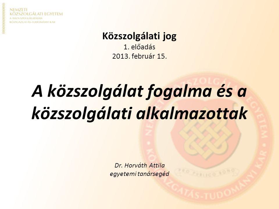 Közszolgálati jog 1. előadás 2013. február 15