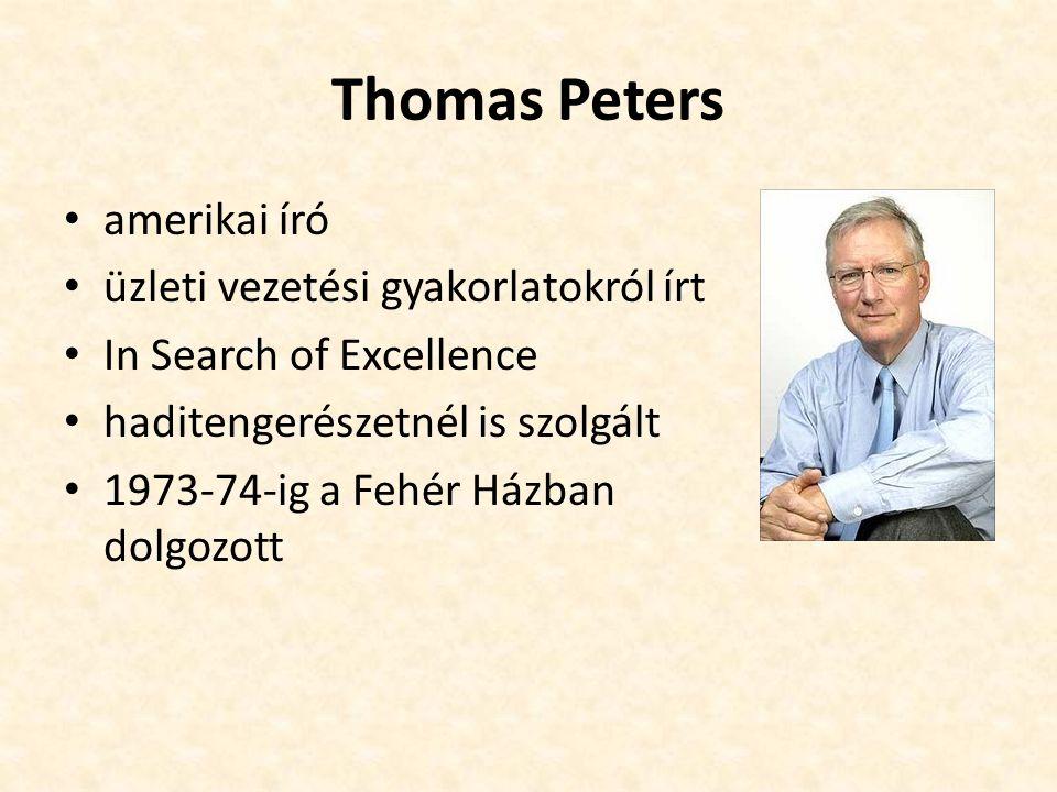 Thomas Peters amerikai író üzleti vezetési gyakorlatokról írt