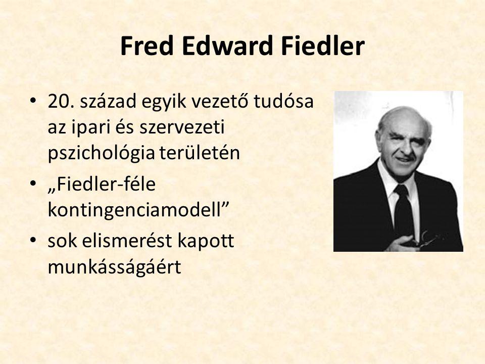 """Fred Edward Fiedler 20. század egyik vezető tudósa az ipari és szervezeti pszichológia területén. """"Fiedler-féle kontingenciamodell"""