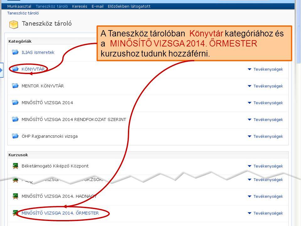 A Taneszköz tárolóban Könyvtár kategóriához és a MINŐSÍTŐ VIZSGA 2014