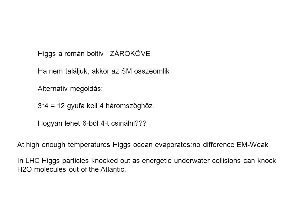 Higgs a román boltiv ZÁRÓKÖVE