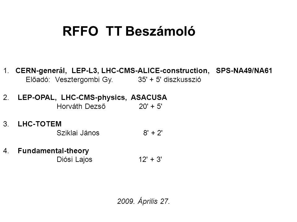 RFFO TT Beszámoló 1. CERN-generál, LEP-L3, LHC-CMS-ALICE-construction, SPS-NA49/NA61.