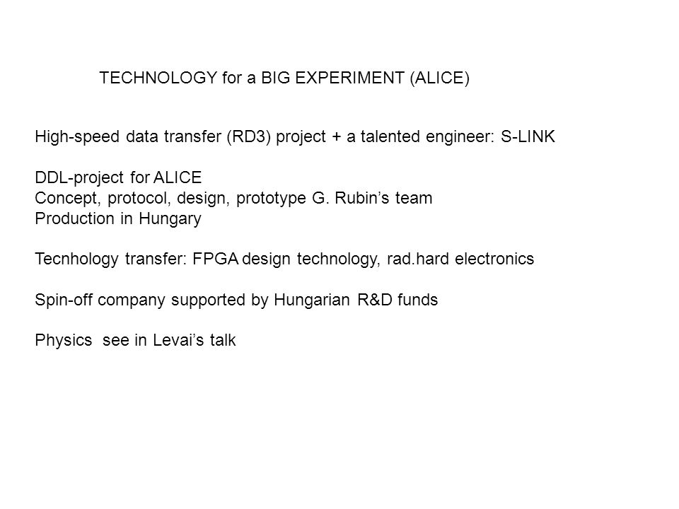 TECHNOLOGY for a BIG EXPERIMENT (ALICE)