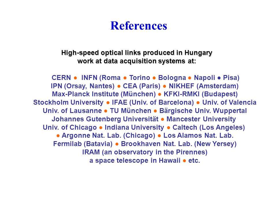 References High-speed optical links produced in Hungary work at data acquisition systems at: