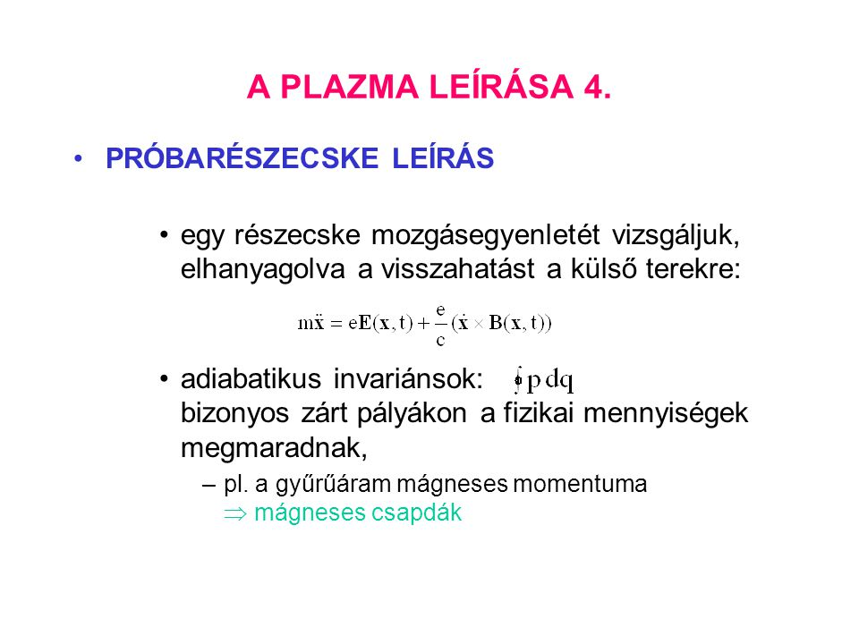A PLAZMA LEÍRÁSA 4. PRÓBARÉSZECSKE LEÍRÁS