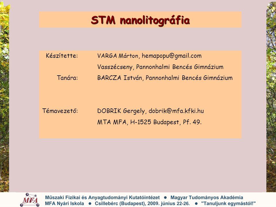 STM nanolitográfia Készítette: VARGA Márton, hemapopu@gmail.com