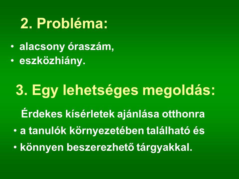 3. Egy lehetséges megoldás: