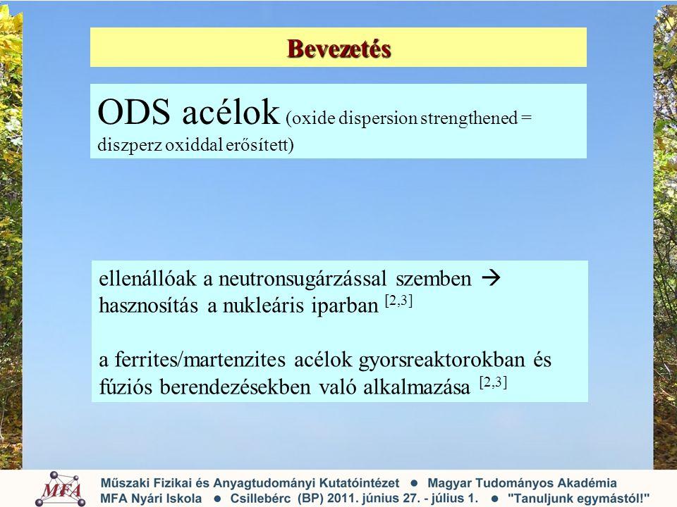 Bevezetés ODS acélok (oxide dispersion strengthened = diszperz oxiddal erősített)