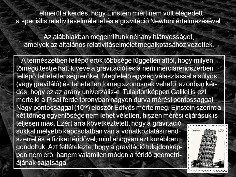Felmerül a kérdés, hogy Einstein miért nem volt elégedett