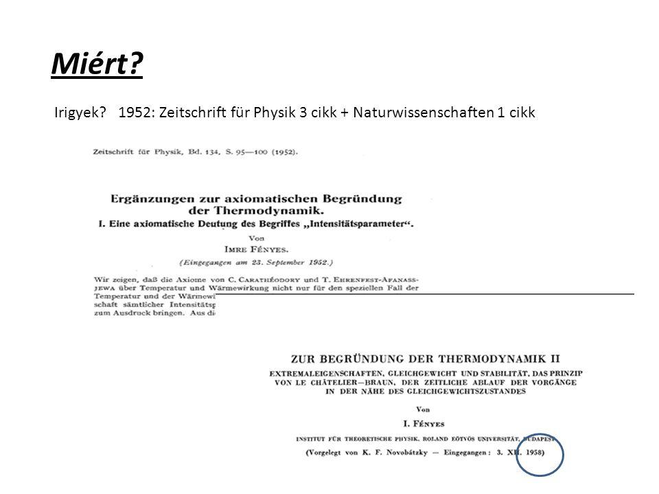 Miért Irigyek 1952: Zeitschrift für Physik 3 cikk + Naturwissenschaften 1 cikk