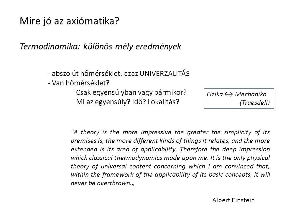 Mire jó az axiómatika Termodinamika: különös mély eredmények