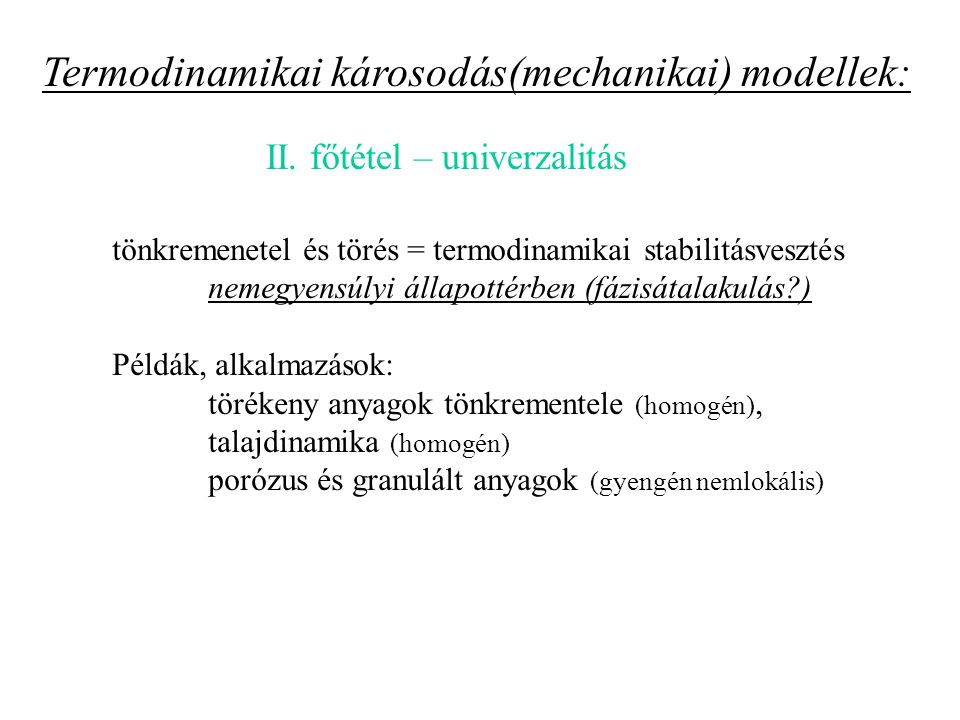 Termodinamikai károsodás(mechanikai) modellek: