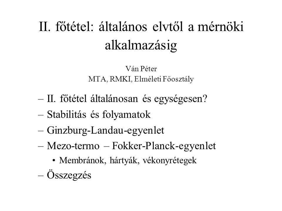 II. főtétel: általános elvtől a mérnöki alkalmazásig Ván Péter MTA, RMKI, Elméleti Főosztály