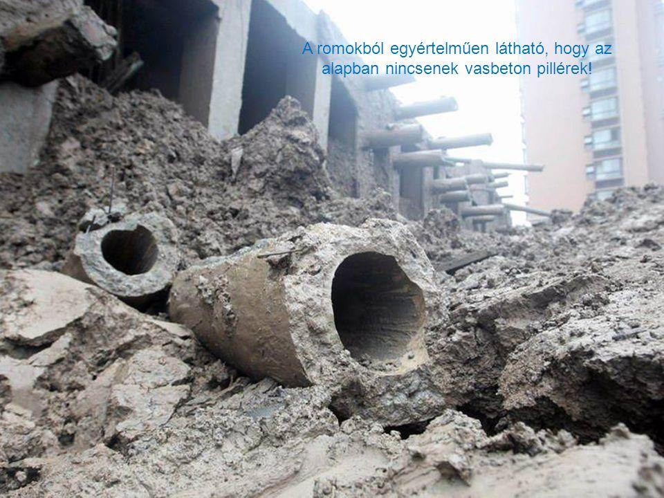 A romokból egyértelműen látható, hogy az alapban nincsenek vasbeton pillérek!
