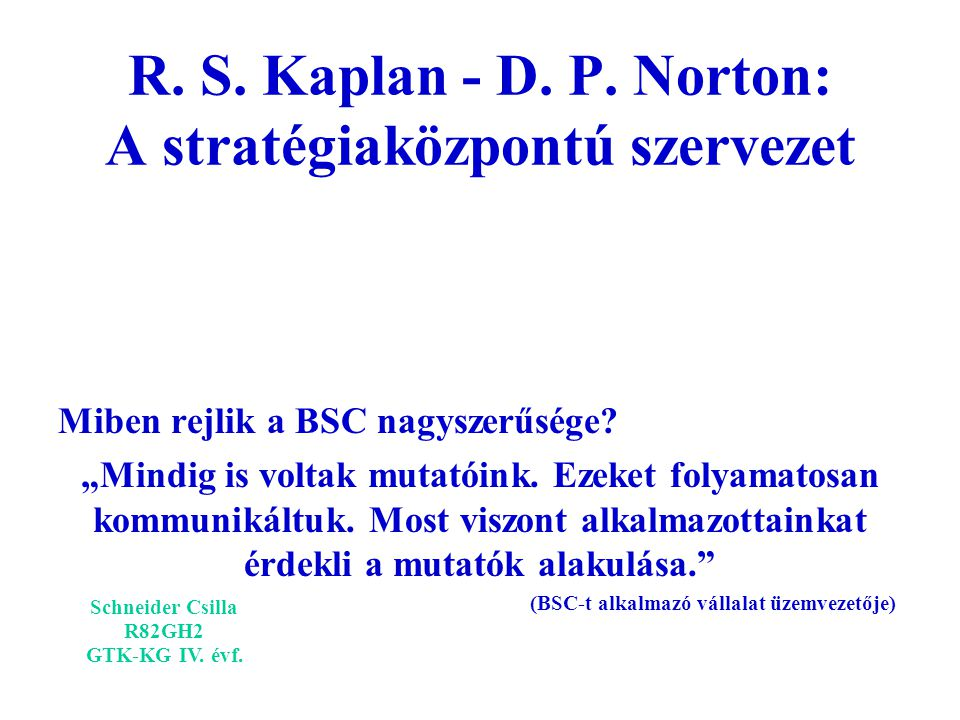 R. S. Kaplan - D. P. Norton: A stratégiaközpontú szervezet