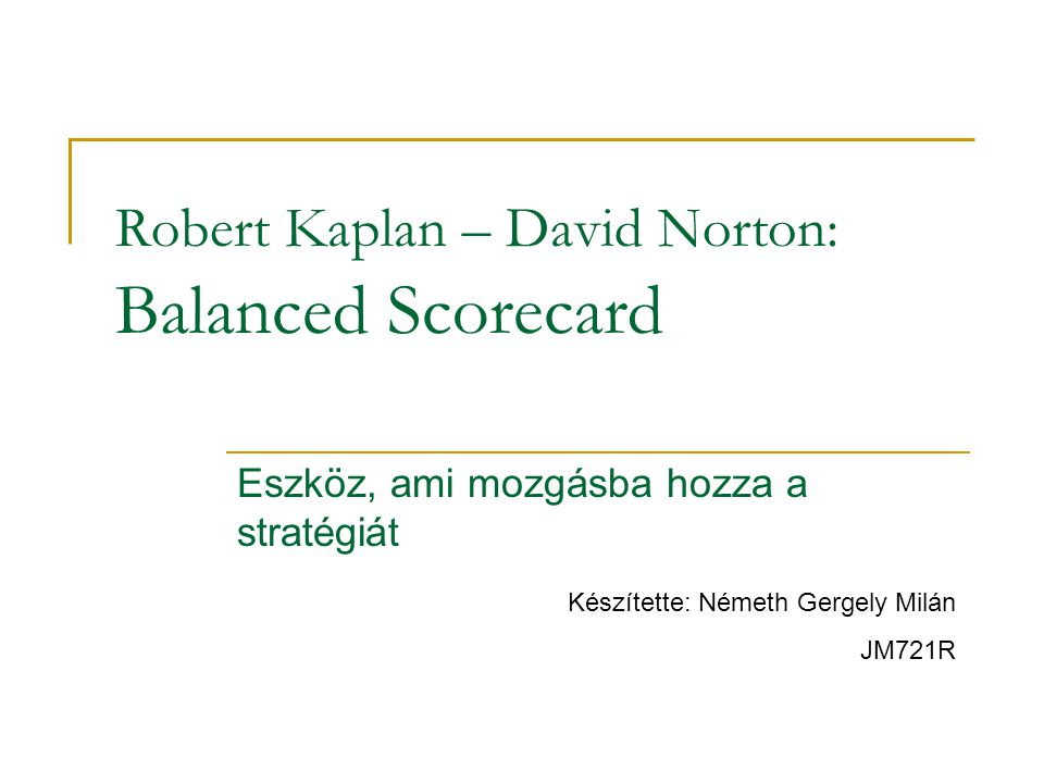 Robert Kaplan – David Norton: Balanced Scorecard