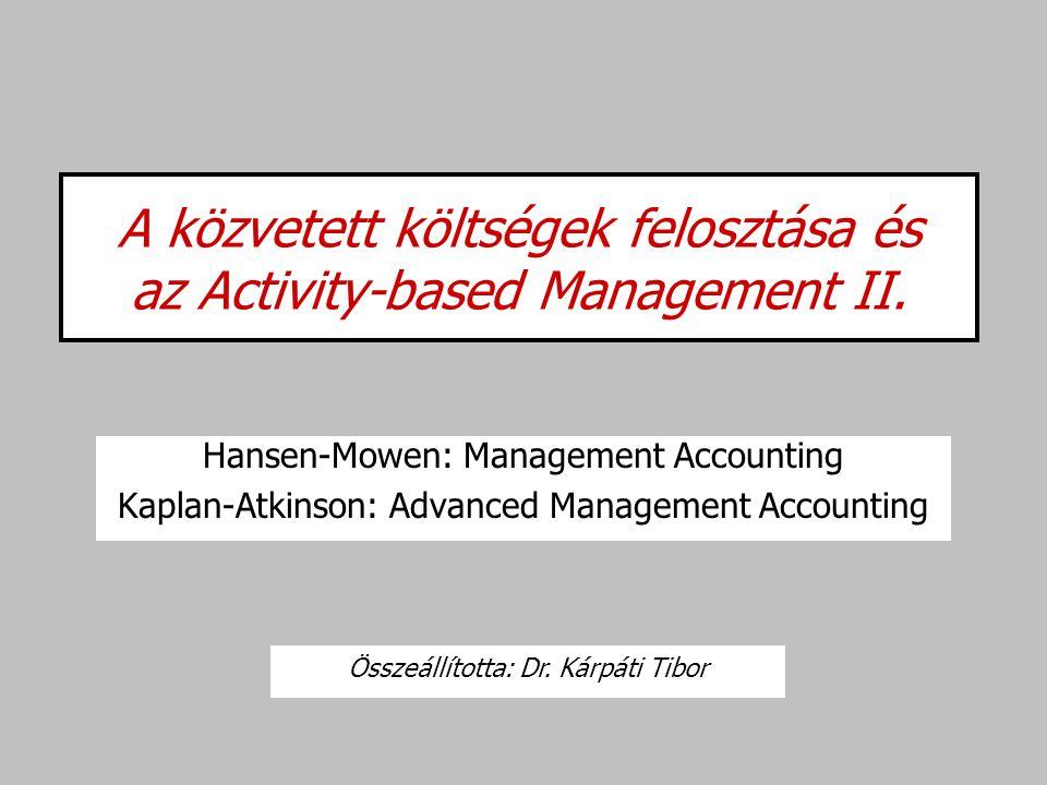 A közvetett költségek felosztása és az Activity-based Management II.