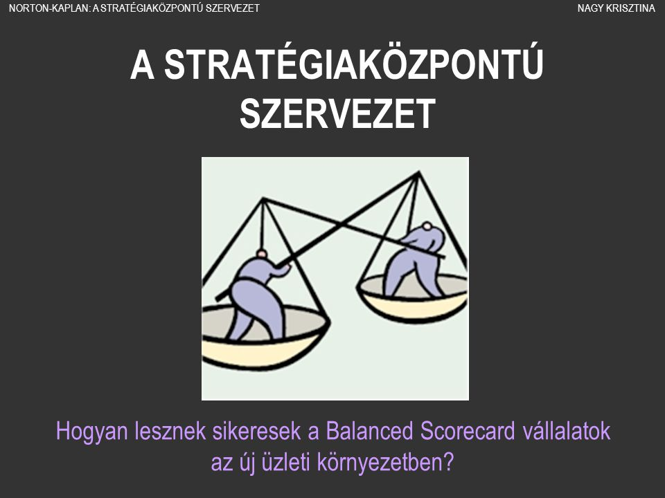 A STRATÉGIAKÖZPONTÚ SZERVEZET