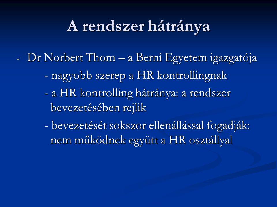 A rendszer hátránya Dr Norbert Thom – a Berni Egyetem igazgatója