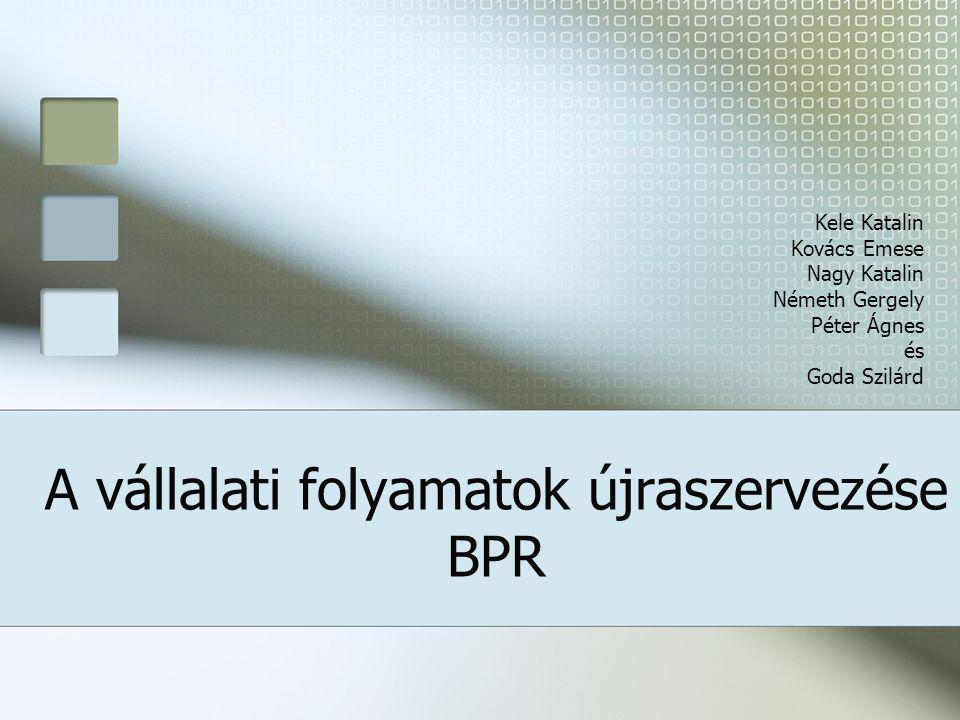 A vállalati folyamatok újraszervezése BPR