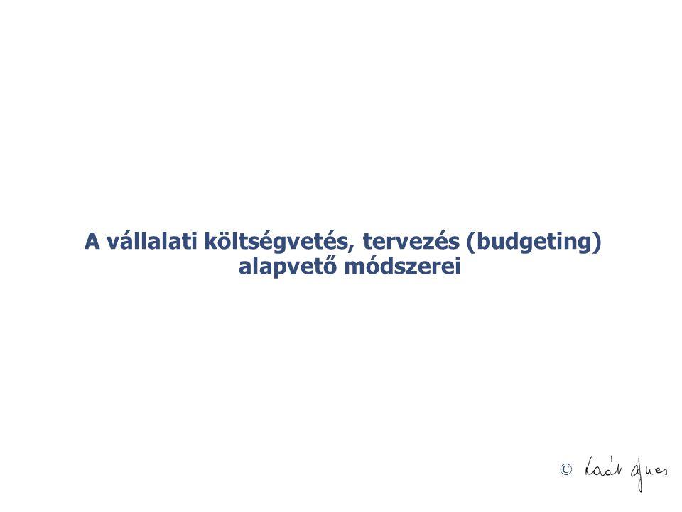 A vállalati költségvetés, tervezés (budgeting) alapvető módszerei