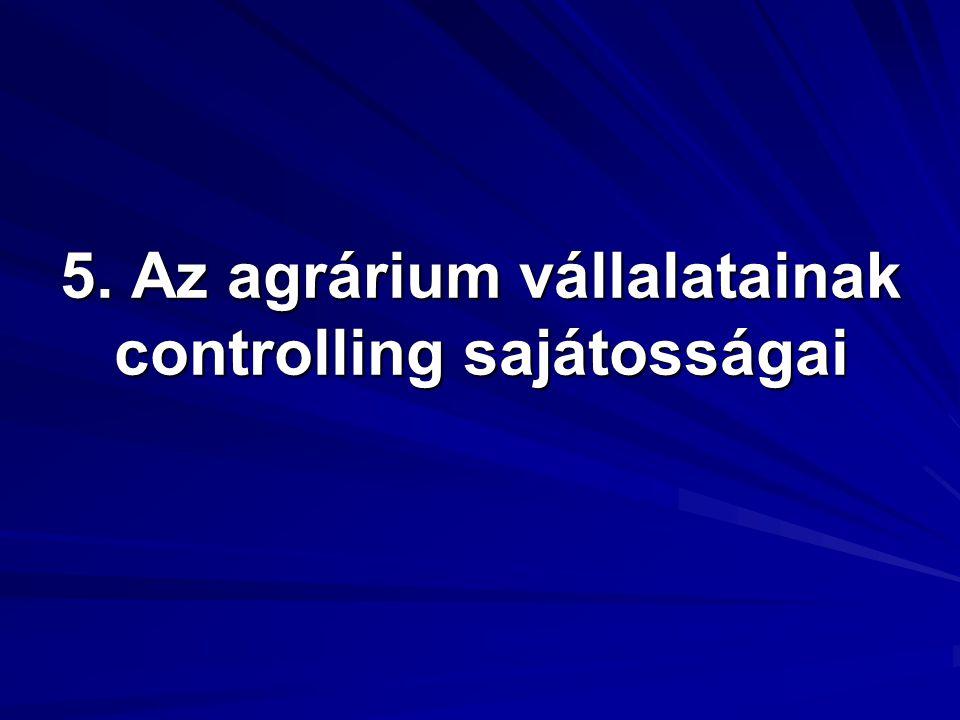 5. Az agrárium vállalatainak controlling sajátosságai