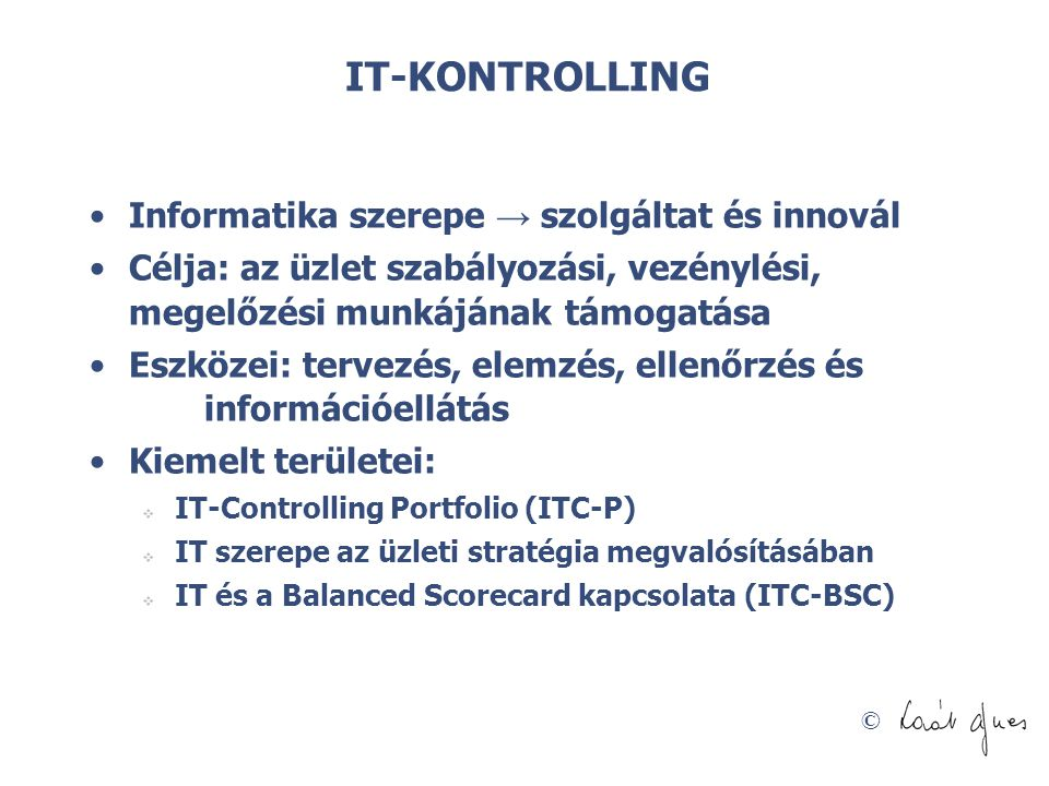 IT-KONTROLLING Informatika szerepe → szolgáltat és innovál