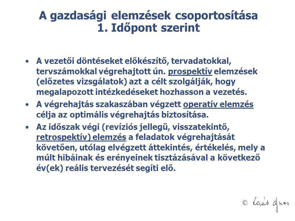 A gazdasági elemzések csoportosítása 1. Időpont szerint