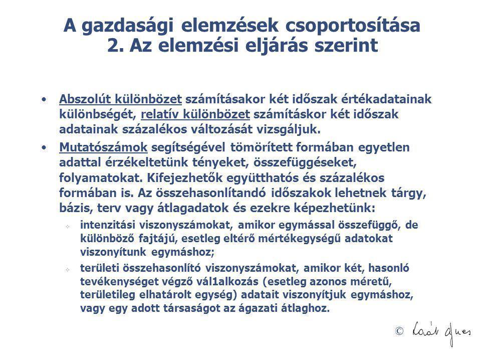A gazdasági elemzések csoportosítása 2. Az elemzési eljárás szerint