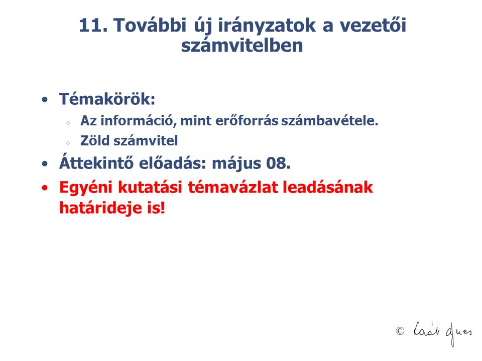 11. További új irányzatok a vezetői számvitelben