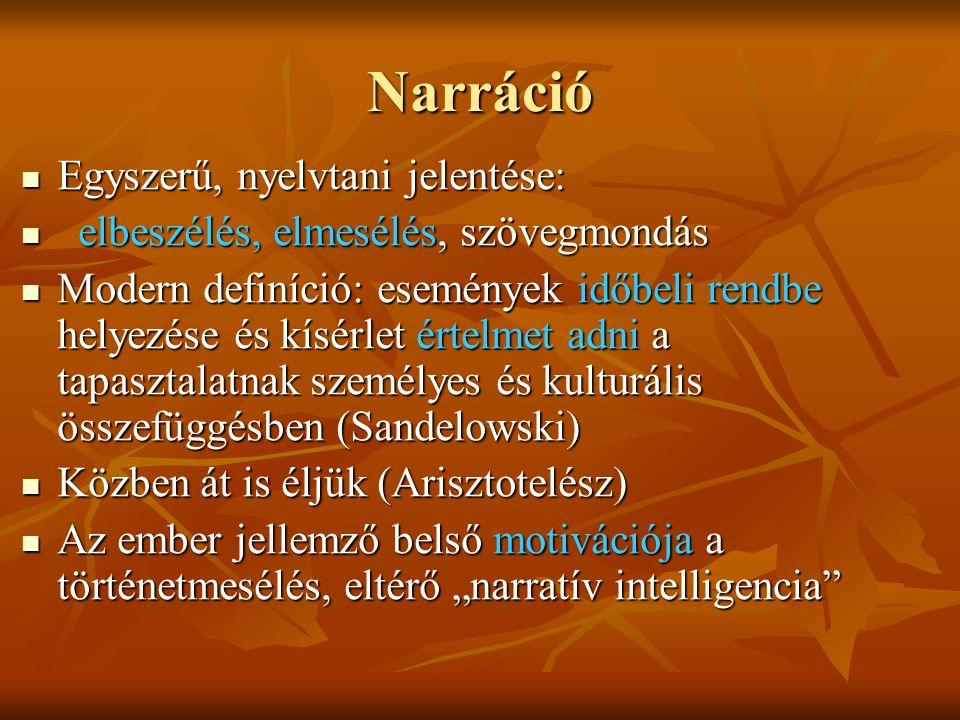 Narráció Egyszerű, nyelvtani jelentése: