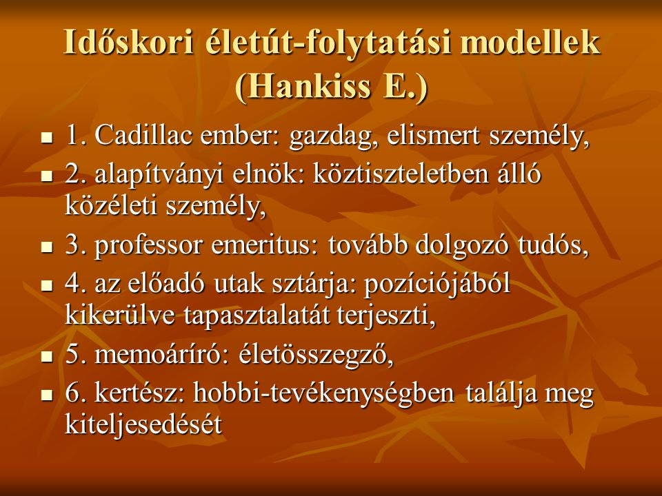 Időskori életút-folytatási modellek (Hankiss E.)