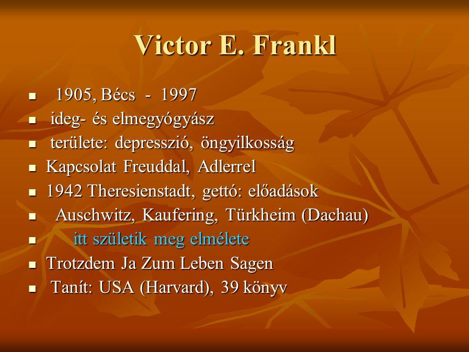 Victor E. Frankl 1905, Bécs - 1997 ideg- és elmegyógyász