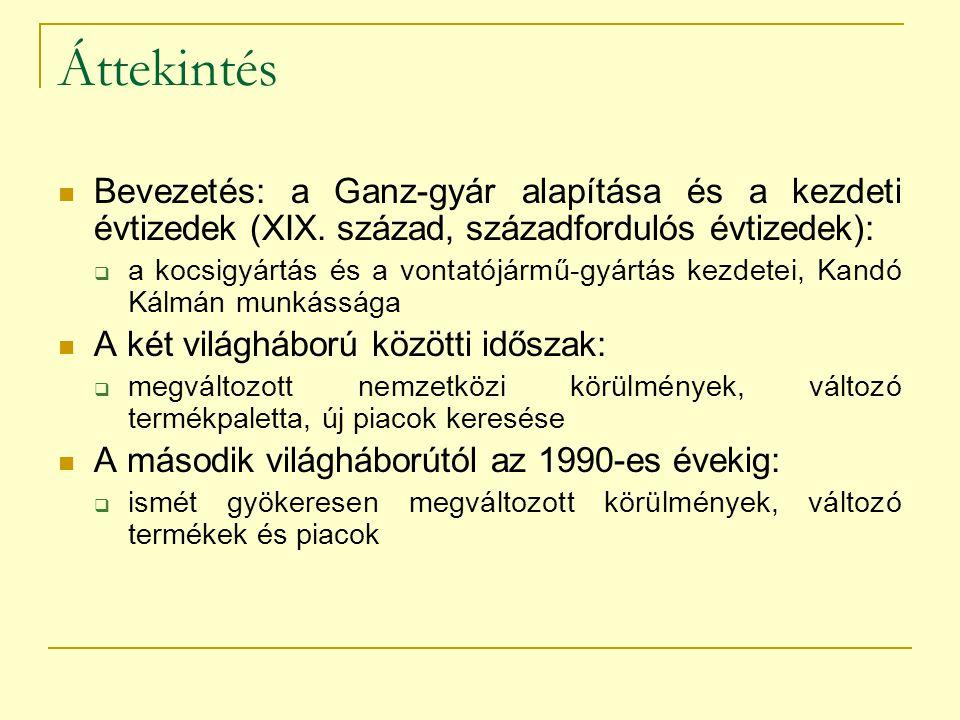 Áttekintés Bevezetés: a Ganz-gyár alapítása és a kezdeti évtizedek (XIX. század, századfordulós évtizedek):