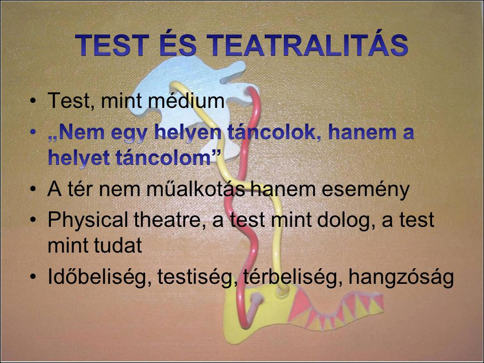 TEST ÉS TEATRALITÁS Test, mint médium
