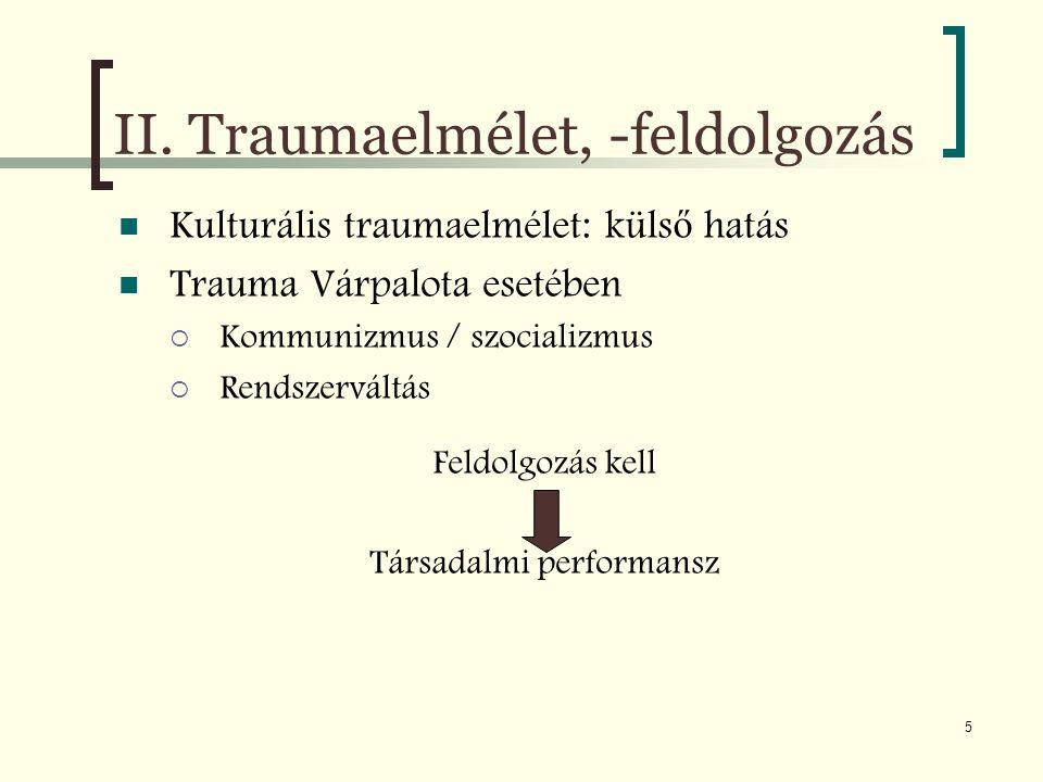 II. Traumaelmélet, -feldolgozás