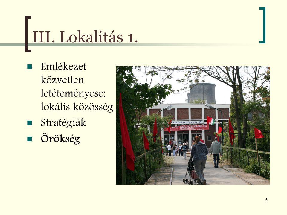 III. Lokalitás 1. Emlékezet közvetlen letéteményese: lokális közösség