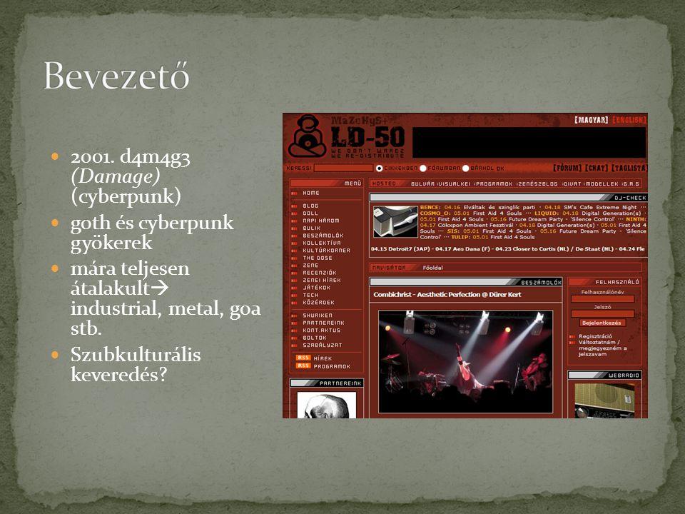Bevezető 2001. d4m4g3 (Damage) (cyberpunk) goth és cyberpunk gyökerek