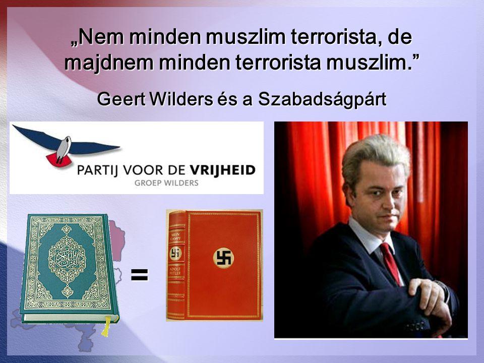 """Nem minden muszlim terrorista, de majdnem minden terrorista muszlim."