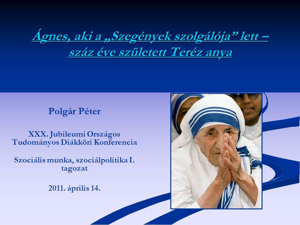 """Ágnes, aki a """"Szegények szolgálója lett – száz éve született Teréz anya"""