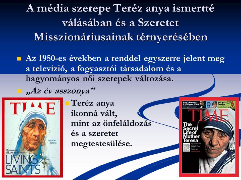 A média szerepe Teréz anya ismertté válásában és a Szeretet Misszionáriusainak térnyerésében