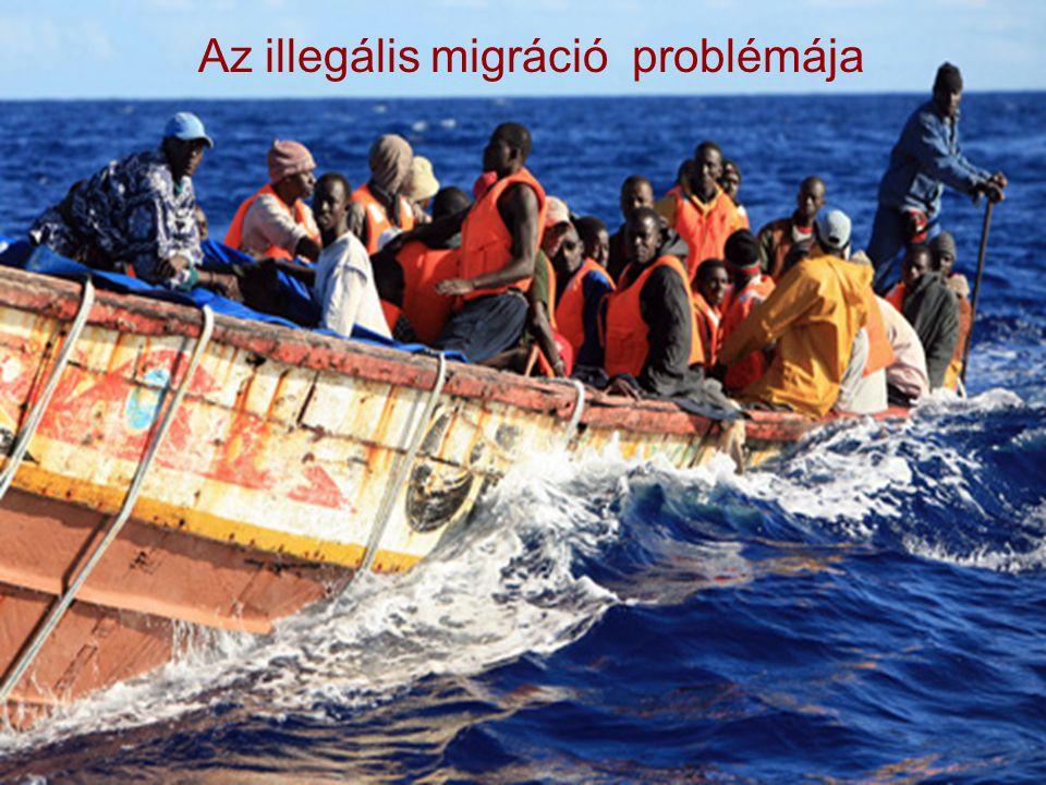 Az illegális migráció problémája