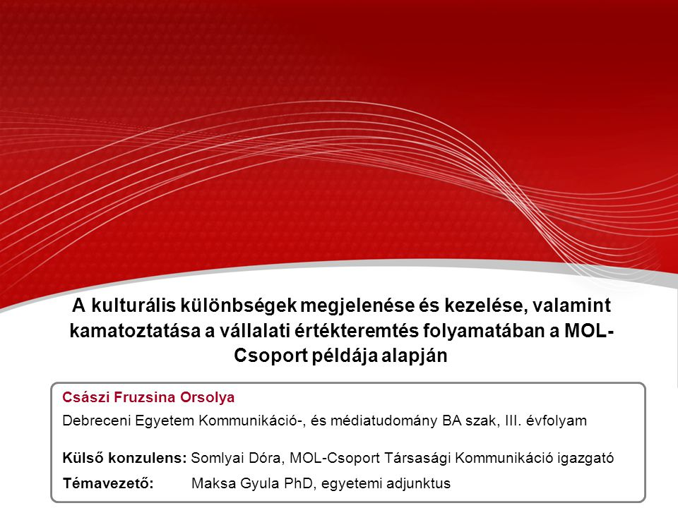 A kulturális különbségek megjelenése és kezelése, valamint kamatoztatása a vállalati értékteremtés folyamatában a MOL-Csoport példája alapján