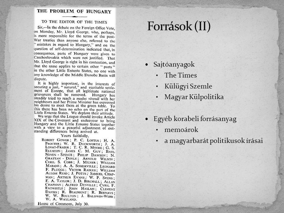 Források (II) Sajtóanyagok The Times Külügyi Szemle Magyar Külpolitika