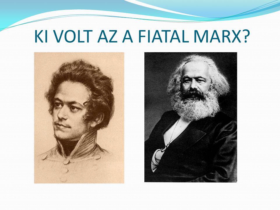KI VOLT AZ A FIATAL MARX